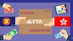 FTA ASEAN - Hong Kong dự kiến có hiệu lực trong năm 2019