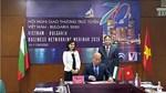 Việt Nam – Bulgaria ký kết Biên bản ghi nhớ hợp tác xúc tiến thương mại
