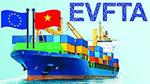 Thông tin về tình hình hàng hóa Việt Nam tận dụng ưu đãi EVFTA