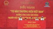 """""""Mỗi ngành chúng ta đều có thương hiệu Việt đáng tự hào"""""""