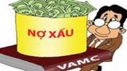 """""""VAMC xử lý nợ xấu chưa thực sự hiệu quả"""""""