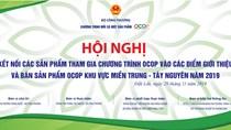 Ngày 29/11: Hội nghị OCOP khu vực Miền Trung - Tây Nguyên