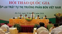 """Hội thảo quốc gia """"Lập lại trật tự thị trường phân bón Việt Nam"""""""