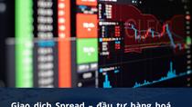 Sở Giao dịch Hàng hóa Việt Nam (MXV) tổ chức giao dịch Spread – loại hình đầu tư thông minh