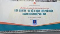 TPP: Thời cơ mới - thách thức mới cho Ngành Công nghiệp Việt Nam