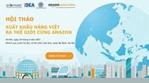 """Mời tham dự Hội thảo""""Xuất khẩu hàng Việt ra thế giới cùng Amazon"""""""