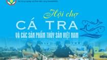 6-8/10: Hội chợ cá Tra sẽ được tổ chức tại Hà Nội
