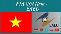 Nhìn lại một năm Hiệp định thương mại tự do VN - EAEU FTA có hiệu lực