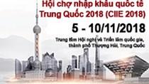 5-10/11: Hội chợ nhập khẩu quốc tế Trung Quốc 2018 (CIIE 2018)