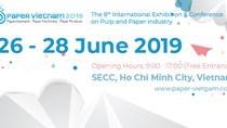 26-28/6/2019:Triển lãm chuyên ngành giấy - bột giấy Paper Vietnam 2019