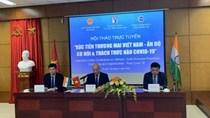 Xúc tiến thương mại Việt Nam - Ấn Độ: Cơ hội & Thách thức hậu Covid 19