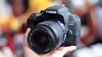 Ảnh thực tế Canon EOS 800D giá 18 triệu tại VN