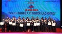 """Vinh danh 74 doanh nghiệp lọt Bảng xếp hạng """"Doanh nghiệp vì người lao động năm 2017"""""""
