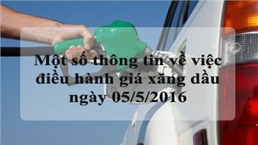 Một số thông tin về việc điều hành giá xăng dầu ngày 05/5/2016