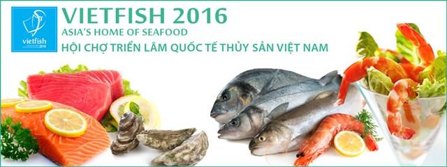 3-5/8: Triển lãm Quốc tế Thủy sản Việt Nam (VIETFISH-2016)