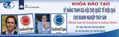 """Khóa đào tạo K.4.14: """"Kỹ năng tham gia hội chợ quốc tế hiệu quả cho DN thủy sản - Effective Trade Fair Participation for Seafood, Vietnam"""""""
